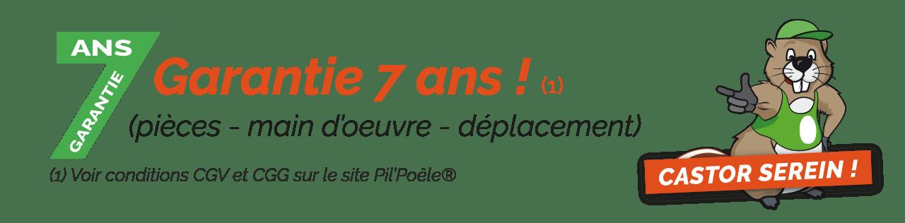 Les poêles à granulés Pil'Poêle sont garanties 7 ans, pièces main d'œuvre et déplacements
